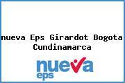 <i>nueva Eps Girardot Bogota Cundinamarca</i>
