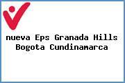 <i>nueva Eps Granada Hills Bogota Cundinamarca</i>