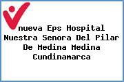 <i>nueva Eps Hospital Nuestra Senora Del Pilar De Medina Medina Cundinamarca</i>