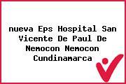 <i>nueva Eps Hospital San Vicente De Paul De Nemocon Nemocon Cundinamarca</i>
