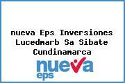 <i>nueva Eps Inversiones Lucedmarb Sa Sibate Cundinamarca</i>