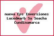 <i>nueva Eps Inversiones Lucedmarb Sa Soacha Cundinamarca</i>