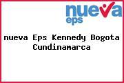 <i>nueva Eps Kennedy Bogota Cundinamarca</i>