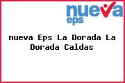 <i>nueva Eps La Dorada La Dorada Caldas</i>