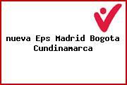 <i>nueva Eps Madrid Bogota Cundinamarca</i>