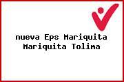 Teléfono y Dirección Nueva Eps, Mariquita, Mariquita, Tolima