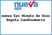 <i>nueva Eps Minuto De Dios Bogota Cundinamarca</i>
