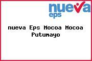 <i>nueva Eps Mocoa Mocoa Putumayo</i>