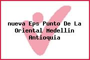 <i>nueva Eps Punto De La Oriental Medellin Antioquia</i>