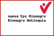 <i>nueva Eps Rionegro Rionegro Antioquia</i>