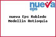 <i>nueva Eps Robledo Medellin Antioquia</i>