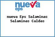 <i>nueva Eps Salaminas Salaminas Caldas</i>