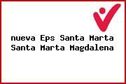 <i>nueva Eps Santa Marta Santa Marta Magdalena</i>