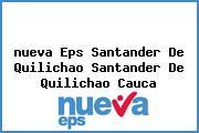 <i>nueva Eps Santander De Quilichao Santander De Quilichao Cauca</i>