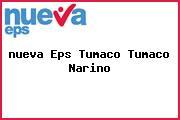 <i>nueva Eps Tumaco Tumaco Narino</i>