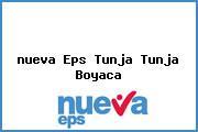 Teléfono y Dirección Nueva Eps, Tunja, Tunja, Boyaca