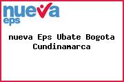 <i>nueva Eps Ubate Bogota Cundinamarca</i>