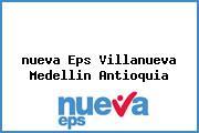 <i>nueva Eps Villanueva Medellin Antioquia</i>