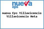 <i>nueva Eps Villavicencio Villavicencio Meta</i>