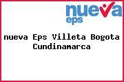 <i>nueva Eps Villeta Bogota Cundinamarca</i>