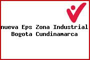 <i>nueva Eps Zona Industrial Bogota Cundinamarca</i>