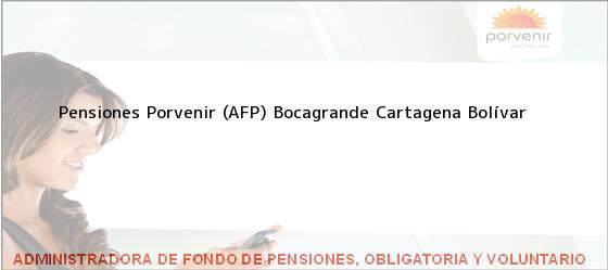 Teléfono, Dirección y otros datos de contacto para Pensiones Porvenir (AFP) Bocagrande, Cartagena, Bolívar, Colombia