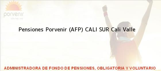 Teléfono, Dirección y otros datos de contacto para Pensiones Porvenir (AFP) CALI SUR, Cali, Valle , Colombia