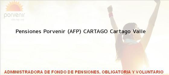 Teléfono, Dirección y otros datos de contacto para Pensiones Porvenir (AFP) CARTAGO, Cartago, Valle , Colombia