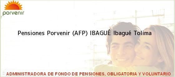 Teléfono, Dirección y otros datos de contacto para Pensiones Porvenir (AFP) IBAGUÉ, Ibagué, Tolima, Colombia