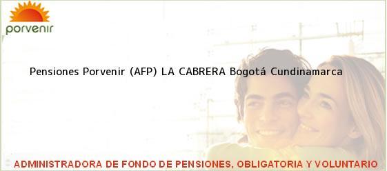 Teléfono, Dirección y otros datos de contacto para Pensiones Porvenir (AFP) LA CABRERA, Bogotá, Cundinamarca, Colombia
