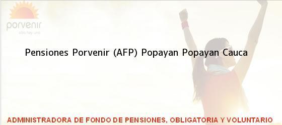 Teléfono, Dirección y otros datos de contacto para Pensiones Porvenir (AFP) Popayan, Popayan, Cauca, Colombia