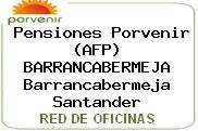 Pensiones Porvenir (AFP) BARRANCABERMEJA Barrancabermeja Santander