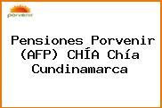 Pensiones Porvenir (AFP) CHÍA Chía Cundinamarca
