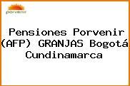 Pensiones Porvenir (AFP) GRANJAS Bogotá Cundinamarca