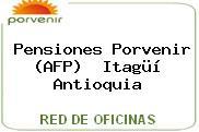 Pensiones Porvenir (AFP)  Itagüí Antioquia