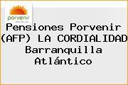 Teléfono y Dirección de Pensiones Porvenir  (AFP) LA CORDIALIDAD, Barranquilla, Atlántico, Colombia