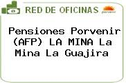 Pensiones Porvenir (AFP) LA MINA La Mina La Guajira
