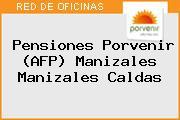 Teléfono y Dirección de Pensiones Porvenir (AFP) Manizales, Manizales, Caldas, Colombia
