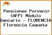 Teléfono y Dirección de Pensiones Porvenir (AFP) Módulo Bancario – FLORENCIA, Florencia, Caqueta, Colombia