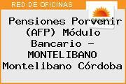 Teléfono y Dirección de Pensiones Porvenir (AFP) Módulo Bancario – MONTELIBANO, Montelibano, Córdoba, Colombia
