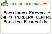 Pensiones Porvenir (AFP) PEREIRA CENTRO Pereira Risaralda