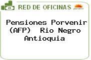 Pensiones Porvenir (AFP)  Rio Negro Antioquia
