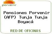 Pensiones Porvenir (AFP) Tunja Tunja Boyacá