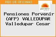 Pensiones Porvenir (AFP) VALLEDUPAR Valledupar Cesar