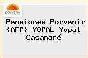 Pensiones Porvenir (AFP) YOPAL Yopal Casanaré