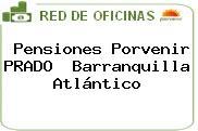 Teléfono y Dirección de Pensiones Porvenir PRADO, Barranquilla, Atlántico, Colombia