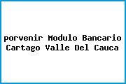 <i>porvenir Modulo Bancario Cartago Valle Del Cauca</i>
