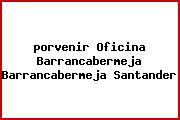 <i>porvenir Oficina Barrancabermeja Barrancabermeja Santander</i>