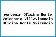 <i>porvenir Oficina Norte Vvicencio Villavicencio Oficina Norte Vvicencio</i>