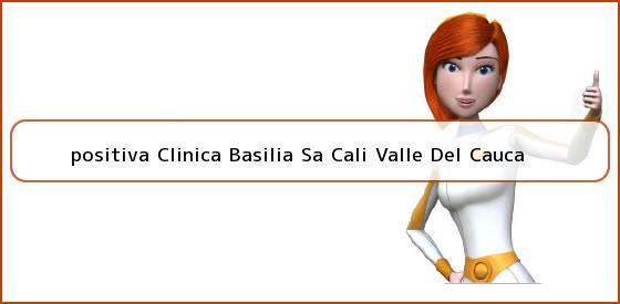 <b>positiva Clinica Basilia Sa Cali Valle Del Cauca</b>
